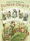 The Victorian Flower Oracle [With Cards]