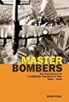 Master Bombers: The Experiences of a Pathfinder Squadron at War, 1944-1945