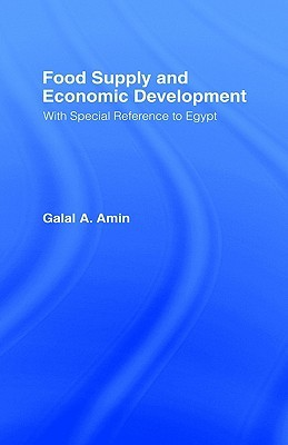 Food Supply And Economic Development With Special Reference To Egypt By Galal A Amin