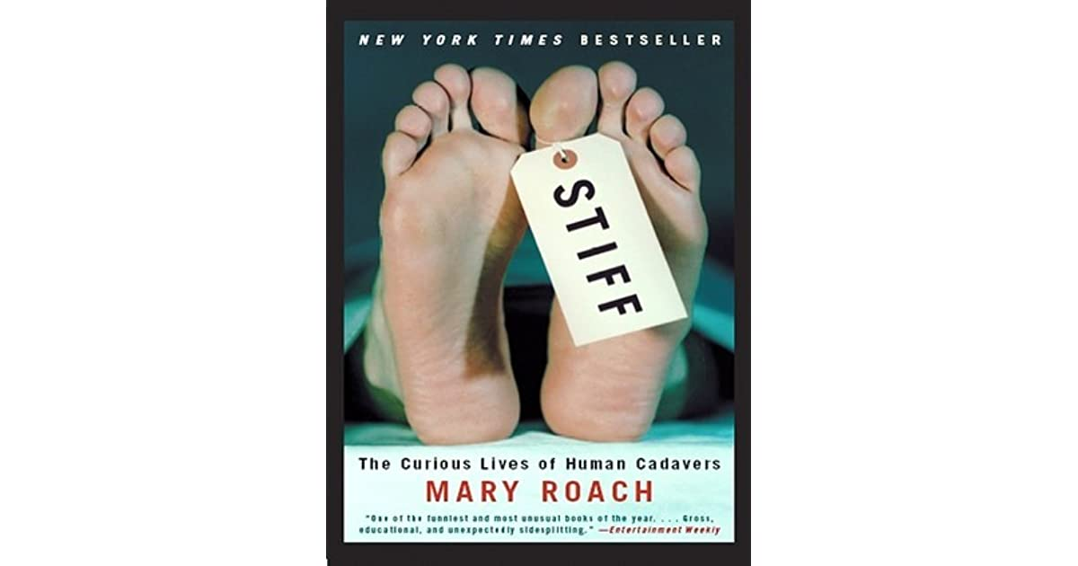 Stiff The Curious Lives Of Human Cadavers By Mary Roach