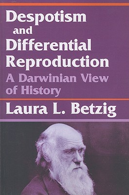Despotism and Differential Reproduction by Laura Betzig