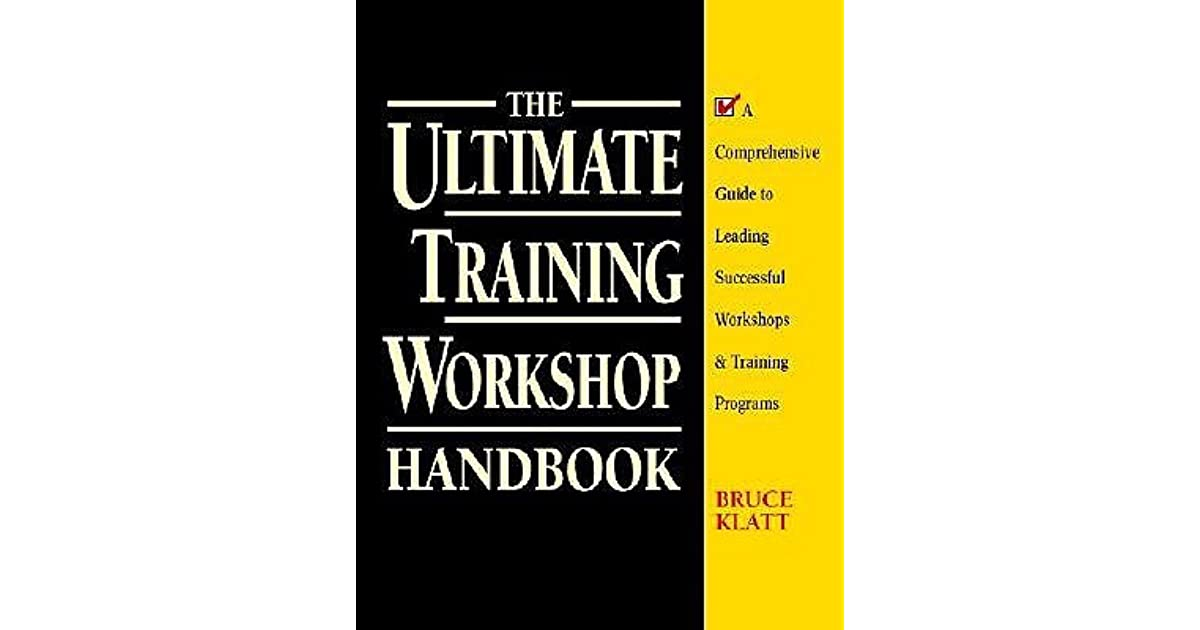 The Ultimate Training Workshop Handbook: A Comprehensive
