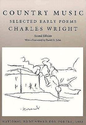 Charles Wright - Country music selected early poems