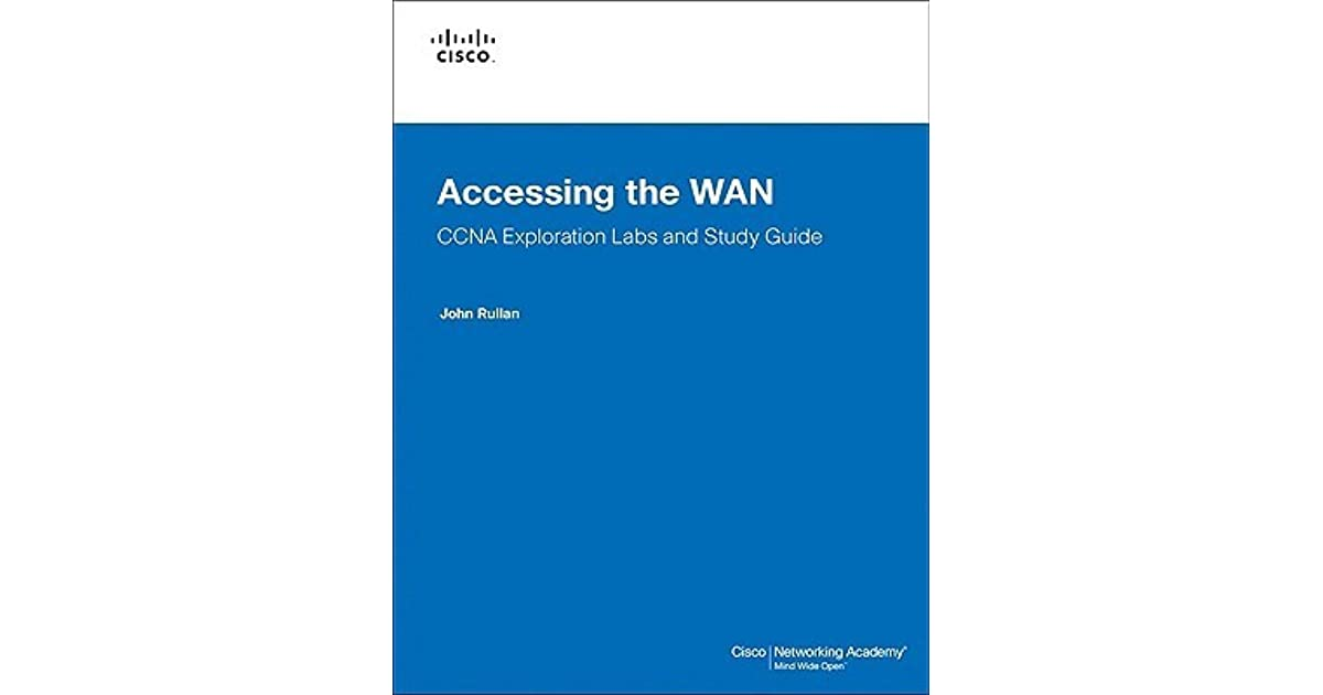 Accessing the wan ccna exploration labs and study guide.