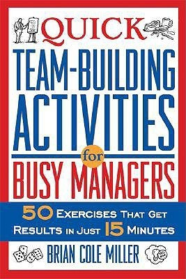 Quick-Team-Building-Activities-for-Busy-Managers-50-Exercises-That-Get-Results-in-Just-15-Minutes