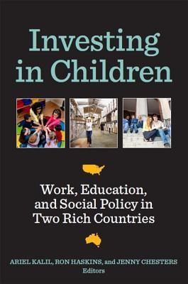 Investing in Children Work, Education, and Social Policy in Two Rich Countries
