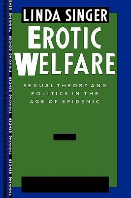 Erotic Welfare: Sexual Theory and Politics in the Age of Epidemic