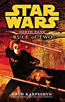 Darth Bane: Rule Of Two: A Novel Of The Old Republic