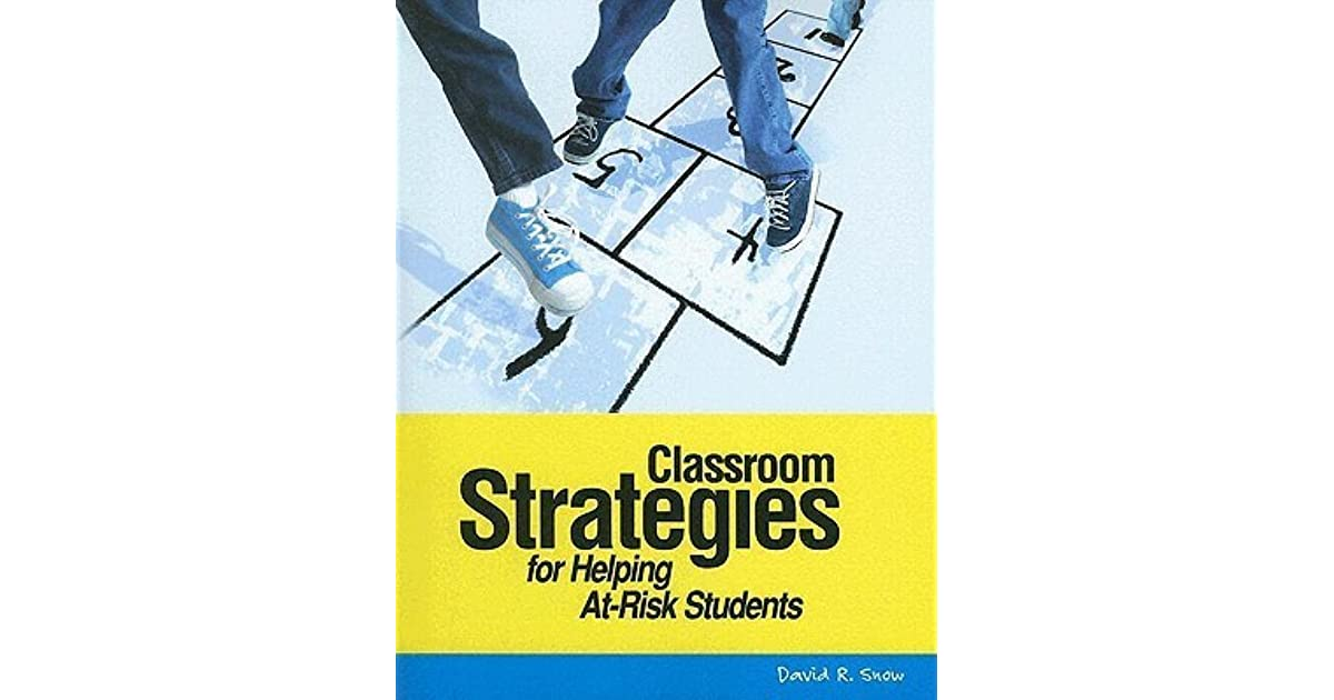 Helping At Risk Students Address >> Classroom Strategies For Helping At Risk Students By David R Snow