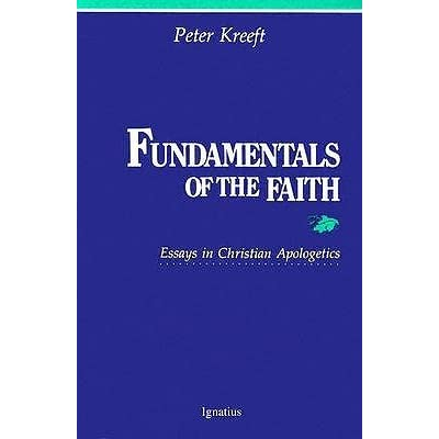fundamentals of the faith essays in christian apologetics Recommended books on catholic apologetics handbook of christian apologetics fundamentals of the faith: essays in christian apologetics.