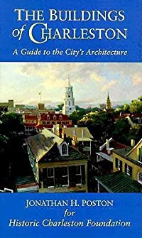 The Buildings of Charleston a Guide to the City's Architecture