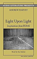 Light Upon Light: Inspirations from Rumi