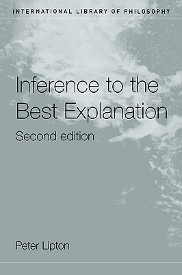 Inference to the Best Explanation (International Library of Philosphy)