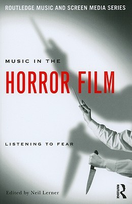 Music in the Horror Film: Listening to Fear