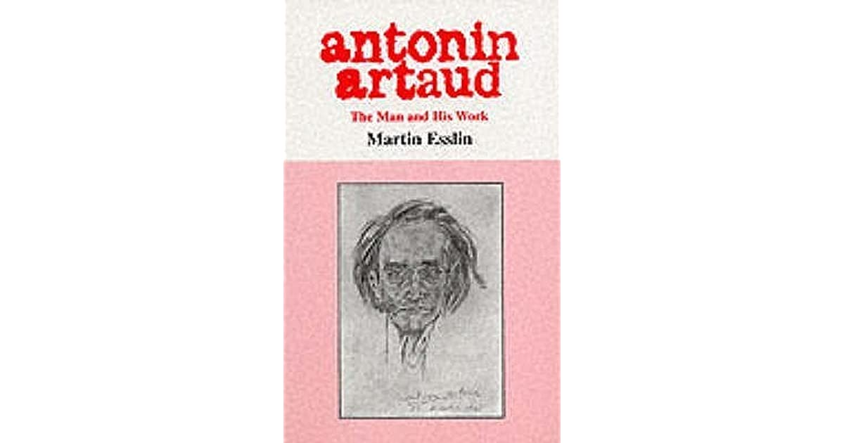 antonin artaud essay A revolutionary figure in the literary avant-garde of his time, antonin artaud (1896-1948) is now seen to be central to the development of post-modernism his writings comprise verse, prose poems, film scenarios, a historical novel, plays, essays on film, theater, art, and literature, and many letters.