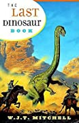 The Last Dinosaur Book: The Life and Times of a Cultural Icon