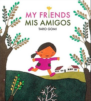 My Friends/Mis Amigos by Taro Gomi