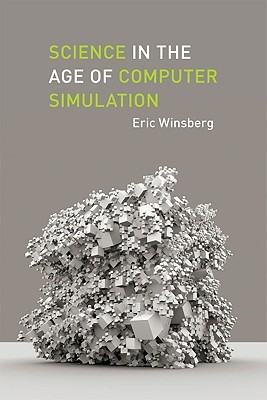 Science in the Age of Computer Simulation