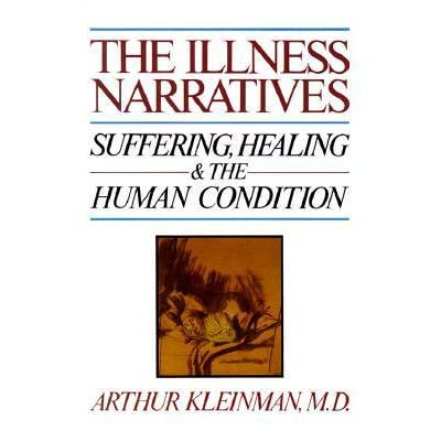 the illness narratives suffering healing and the human the illness narratives suffering healing and the human condition by arthur kleinman