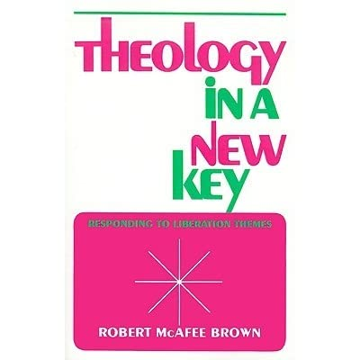 Theology in a New Key: Responding to Liberation Themes by