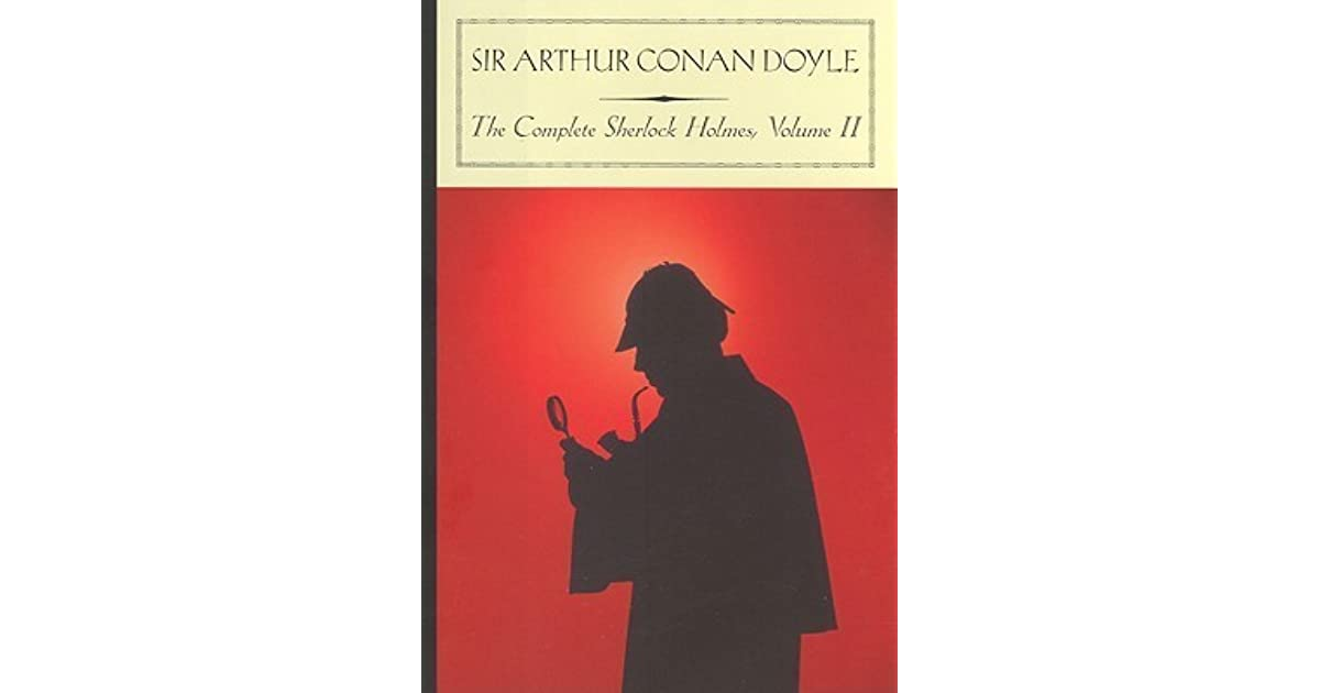 sherlock holmes vol 2 book The complete sherlock holmes (2 volumes) [sir arthur conan doyle] on amazoncom free shipping on qualifying offers the complete collection of sherlock holmes's adventures in crime, including all four novels and fifty-six short stories featuring sir arthur conan doyle's classic hero volume i includes the early novel a study in scarlet.