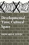 Developmental Time, Cultural Space by Howard F. Stein