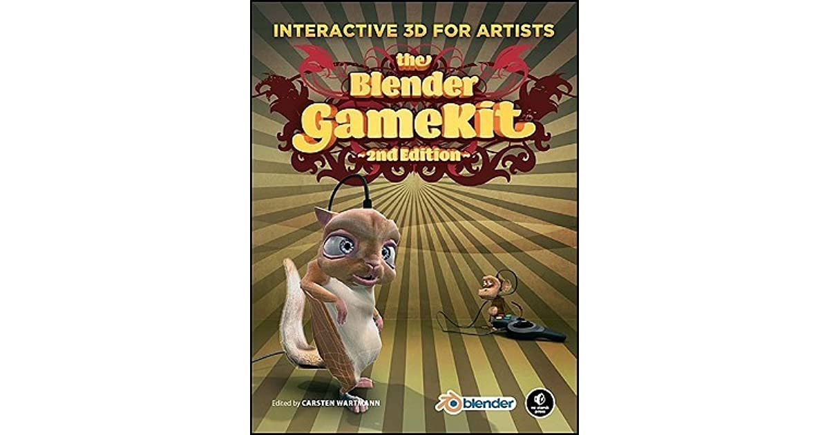 The Blender Gamekit: Interactive 3D for Artists by Carsten Wartmann