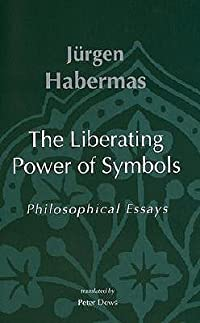 The Liberating Power of Symbols: Philosophical Essays