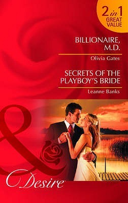 Billionaire, M.D/Secrets of the Playboy's Bride (Desire 2 in 1)