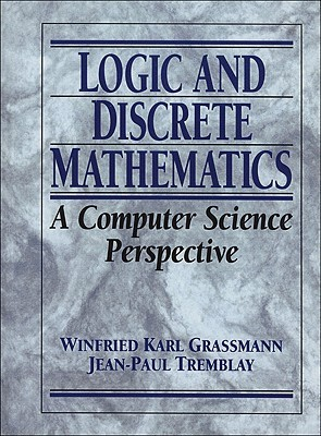 Logic and Discrete Mathematics: A Computer Science Perspective