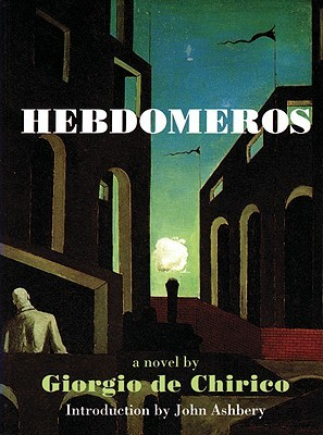 Hebdomeros: With Monsieur Dudron's Adventure and Other