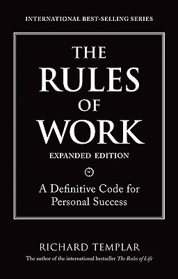 The-Rules-of-Work-Expanded-Edition-A-Definitive-Code-for-Personal-Success
