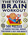 The Total Brain Workout: 450 Puzzles to Sharpen Your Mind, Improve Your Memory  Keep Your Brain Fit