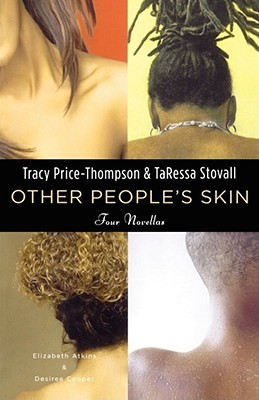 Other People's Skin: Healing the Skin/ Hair Thang between Black Women: Four Novellas