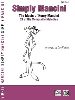 Simply Mancini: The Music of Henry Mancini -- 21 of His Memorable Melodies