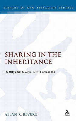 Sharing in the Inheritance: Identity and the Moral Life in Colossians