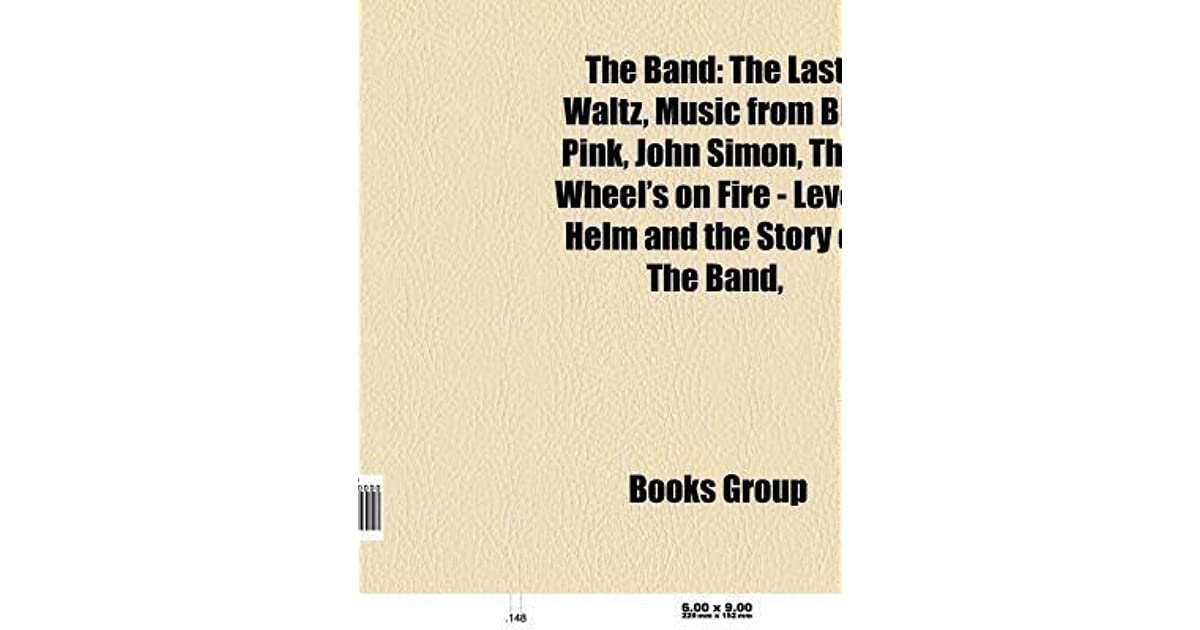 The Band: The Last Waltz, Music from Big Pink, John Simon