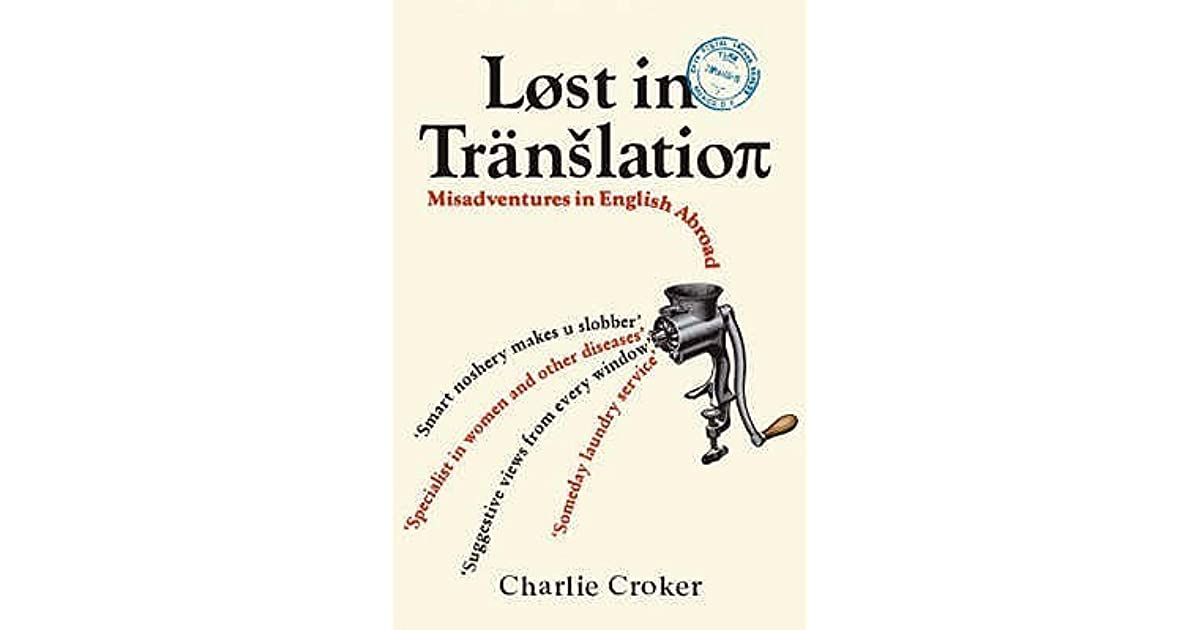Lost In Translation Misadventures In English Abroad By Charlie Croker