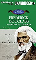 Frederick Douglass: From Slave to Statesman