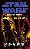 Star Wars: Jedi Twilight (Star Wars: Coruscant Nights, #1)