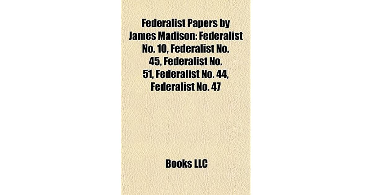 james madisons defense of federalism in two essays written between 1787 and 1788 Anti-federalist vs federalist between the two factions, resulting in the federalist papers and the anti-federalist papers, a series of essays written by.