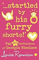 Startled by His Furry Shorts! (Confessions of Georgia Nicolson, #7)