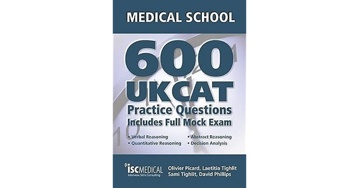 Get Into Medical School: 600 Ukcat Practice Questions: Includes Full