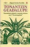 """Tonantzin Guadalupe. Pensamiento náhuatl y mensaje cristiano en el """"Nican mopohua"""""""