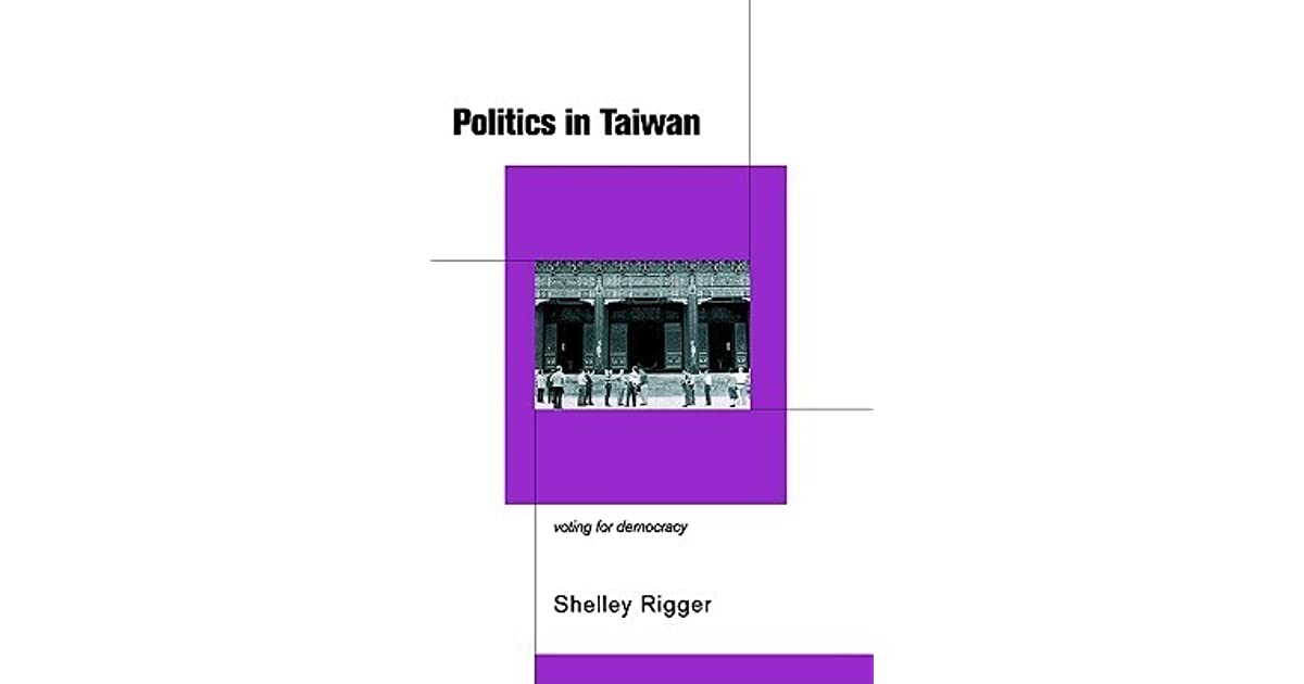 Politics in Taiwan: Voting for Reform by Shelley Rigger