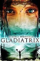 Gladiatrix (Gladiatrix, #1)