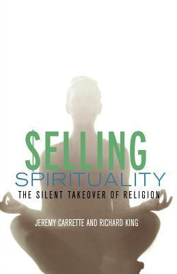 Selling-Spirituality-The-Silent-Takeover-of-Religion