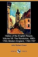 History of the English People, Volume VII: The Revolution, 1683-1760; Modern England, 1760-1767