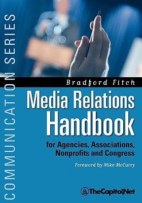 Media Relations Handbook: For Agencies, Associations, Nonprofits and Congress - The Big Blue Book