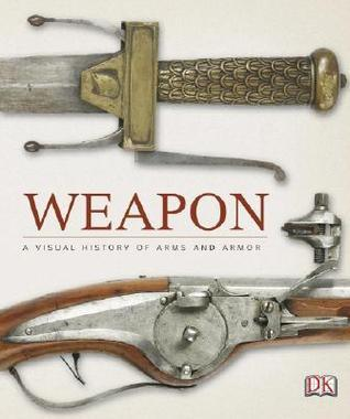 Weapon-A-Visual-History-of-Arms-and-Armor